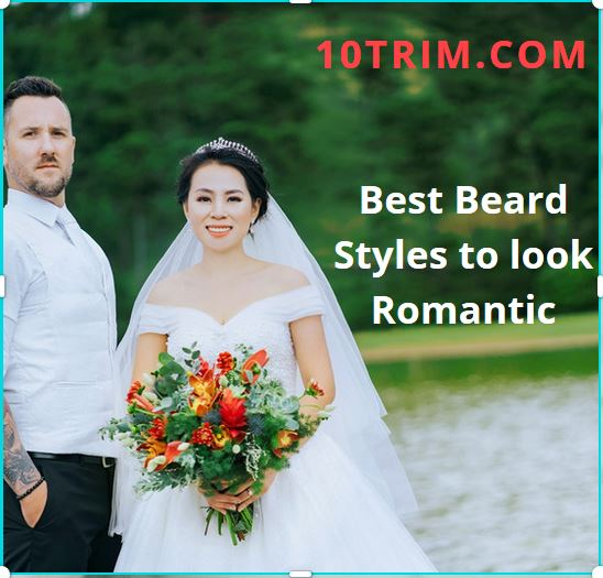 Best Beard Styles to look Romantic