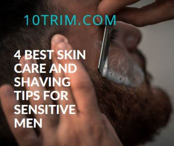 Skin Care and Shaving Tips for Sensitive Skin Men