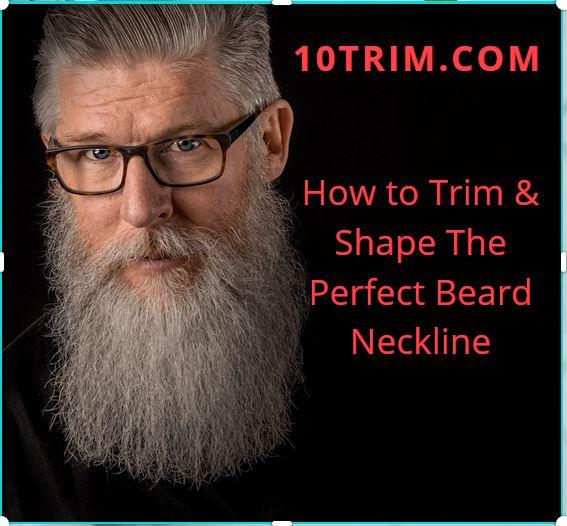 Trim & Shape The Perfect Beard Neckline